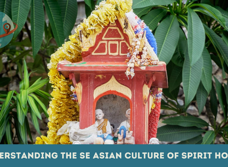 All in Good Spirits - understanding the SE Asian Culture of Spirit Houses