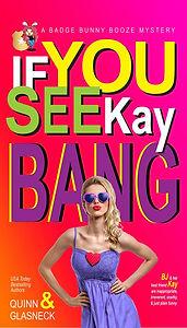 If You See Kay Bang