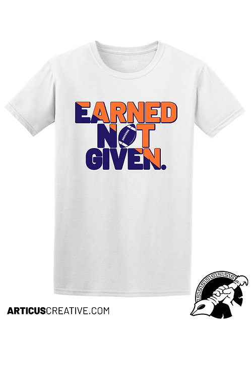 Earned Not Given Shirt ( 2 Color)