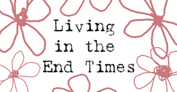 Living in End Times by Crystal Rose