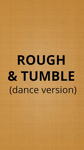 Rough & Tumble (dance) by Kevin Crosby