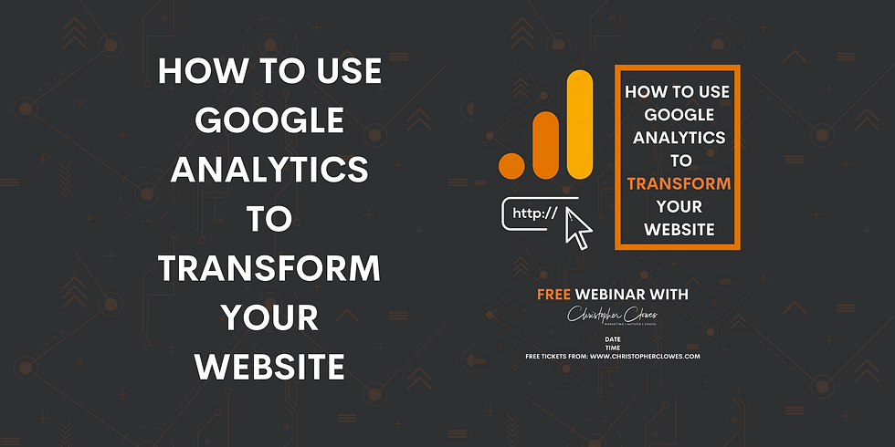 How To Use Google Analytics To Transform Your Business