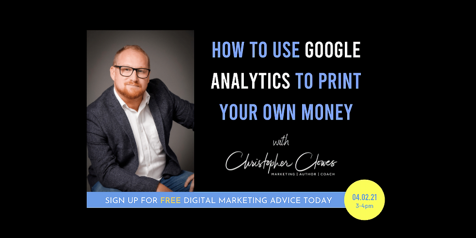 Google Analytics Training - Learn How To Print Your Own Money