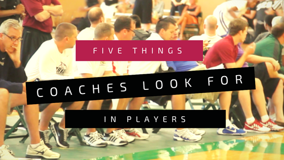 Five Things Coaches Look for in Players