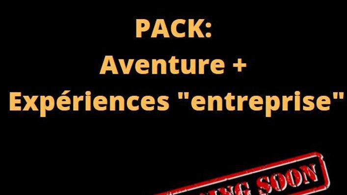 """PACK 2 Expériences """"entreprise"""" + Aventure"""