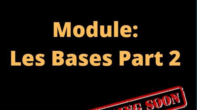 Module: les bases part 2