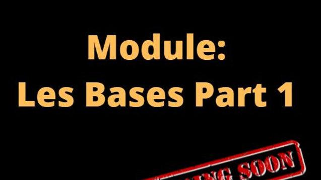 Module Les Bases Part 1