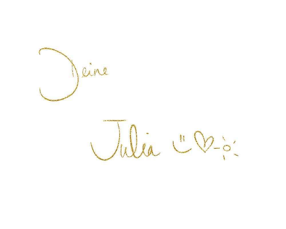 Unterschrift: deine Julia