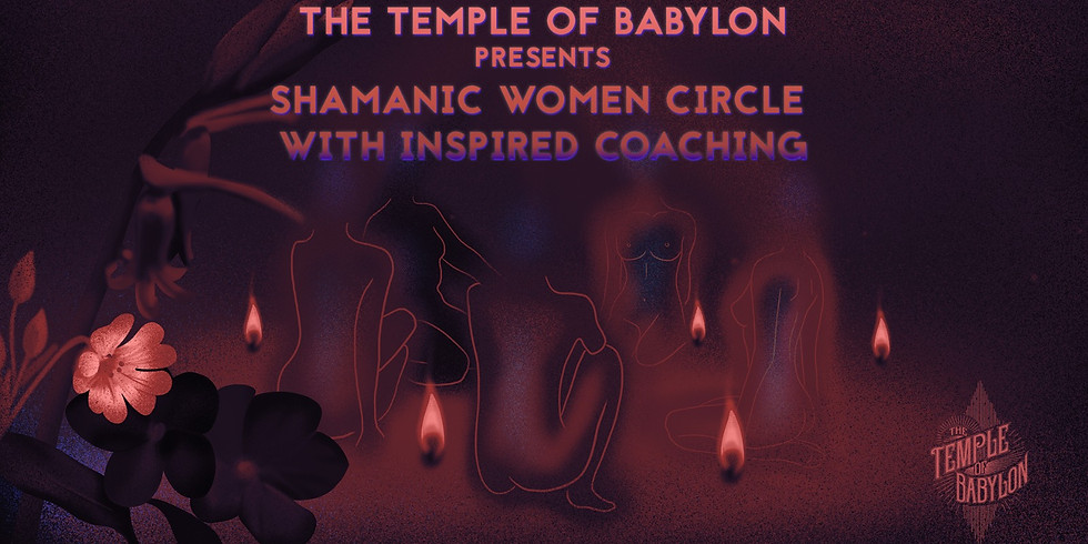 Shamanic Women's Circle in The Temple of Babylon
