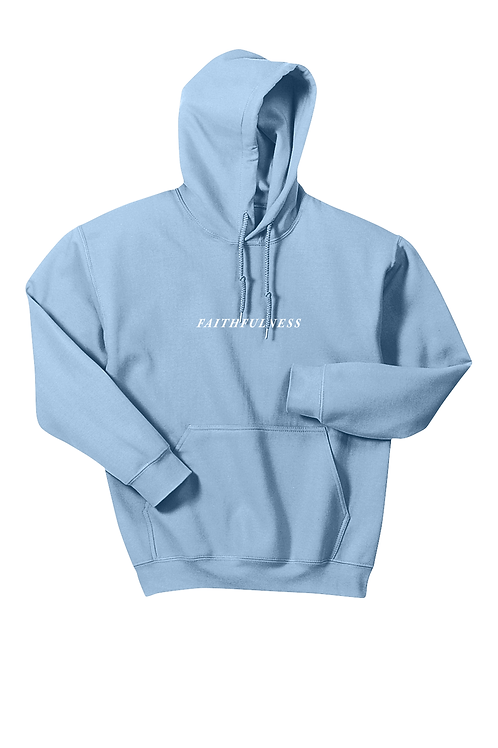 { FAITHFULNESS } Limited Edition Hoodie