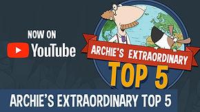Archie's Extraordinary Top 5