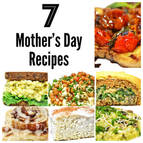 7 Mother's Day Recipes