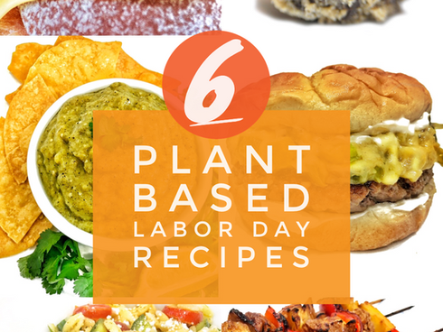 6 Plant Based Labor Day Recipes