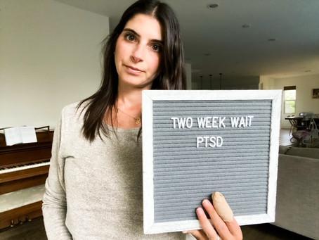 Two Week Wait PTSD