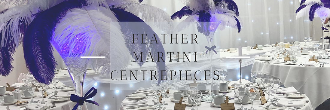 FEATHER MARFeather Martini Centrepieces in Hertfordshire, Bedfordshire, Buckinghamshire, Essex & LondonTINI CENTREPIECE WEBSITE HEAD