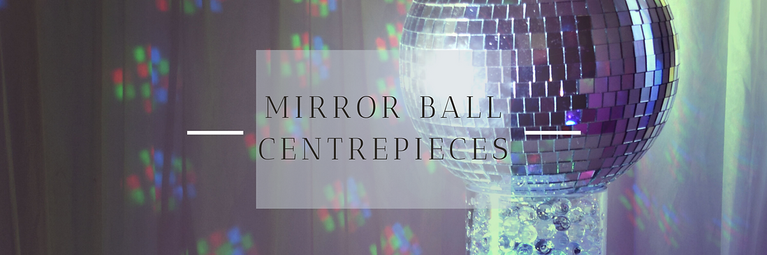 Mirror Ball Centrepieces in Hertfordshire, Bedfordshire, Buckinghamshire, Essex & London
