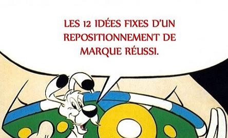 12 IDÉES FIXES SUR UN REPOSITIONNEMENT DE MARQUE RÉUSSI.