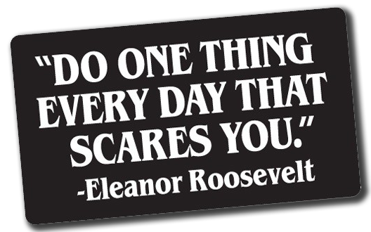 psst1599_do_one_thing_everyday_tahat_scares_you_-eleanor_roosevelt_sticker_1-1fx