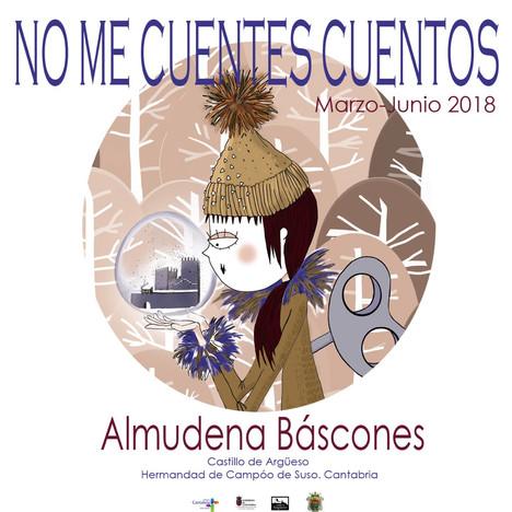 """""""NO ME CUENTES CUENTOS"""". LA NUEVA EXPOSICIÓN DE ALMUDENA BÁSCONES (MARZO/JUNIO 2018)"""