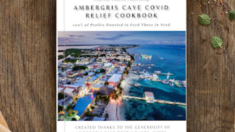 Ambergris Caye COVID Relief Cookbook - Hardback