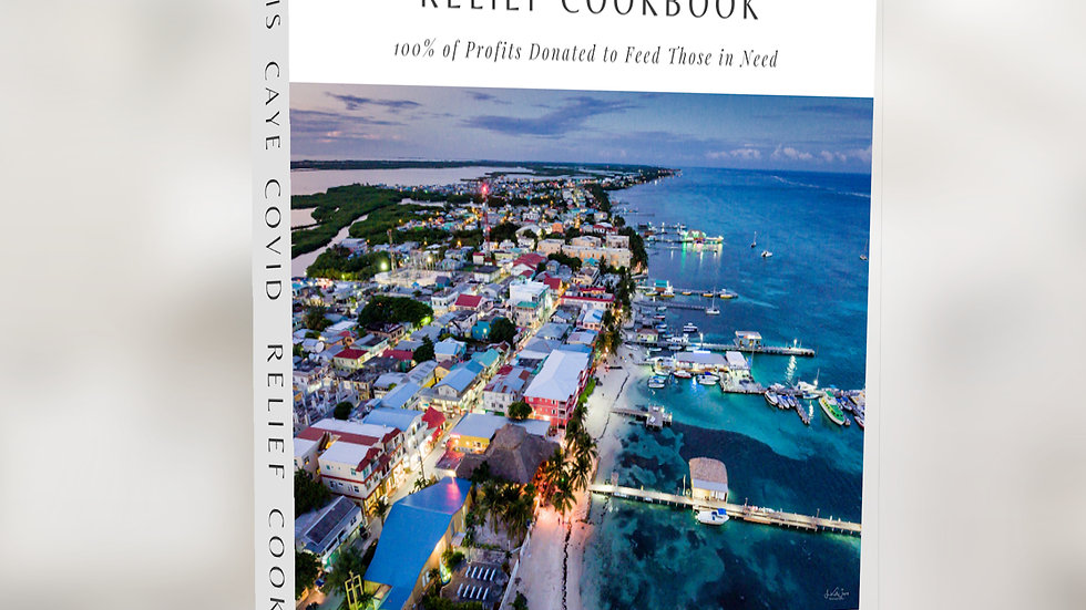 Ambergris Caye COVID Relief Cookbook - Paperback