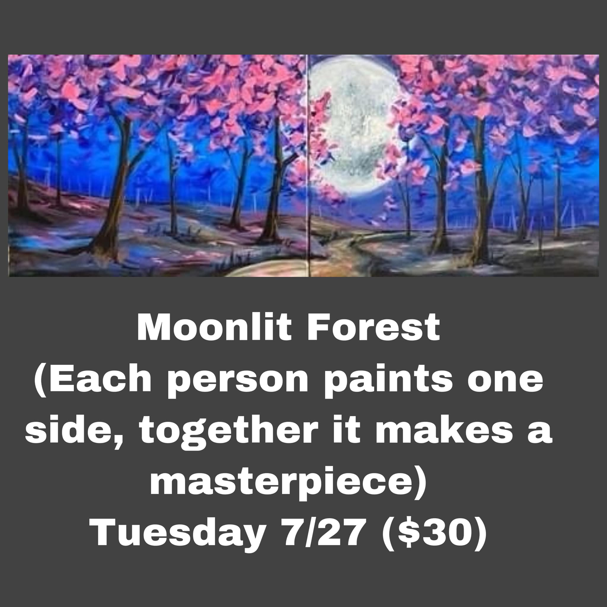 Budget Tues 7/28 - Moonlit Forest ($30)