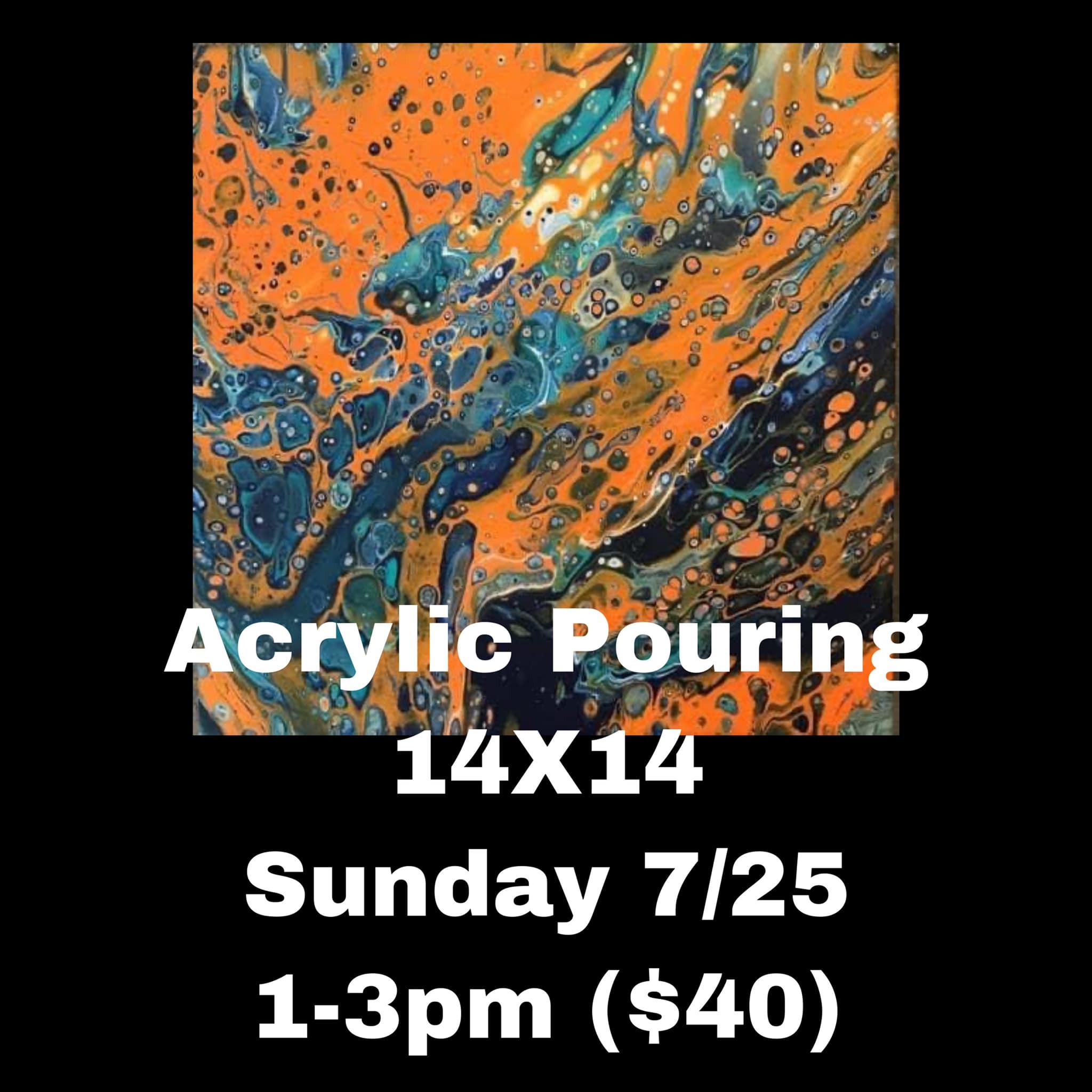 Sunday 7/25 - Acrylic Pouring ($40)