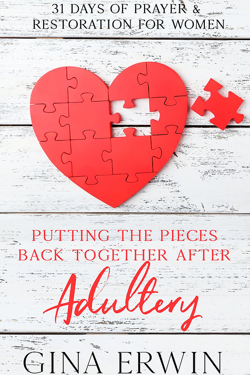 Putting the Pieces Back Together After Adultery: 31 Days of Prayer & Restoration
