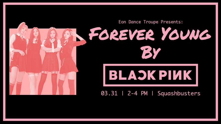 Eon Dance Troupe Workshop: Forever Young by Black Pink