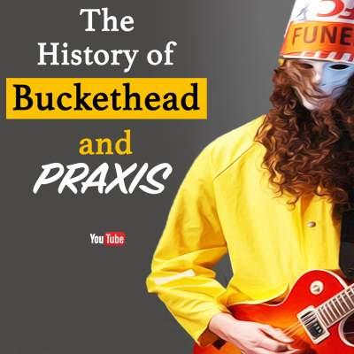 Buckethead PRAXIS