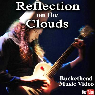 Reflection on the Clouds - Buckethead.jp