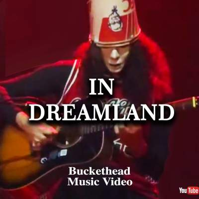 In Dreamland Buckethead