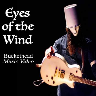 Eyes of the Wind Buckethead
