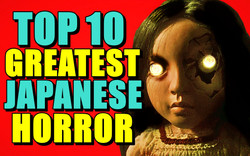 Top 10 Greatest J-Horror Movies of All T