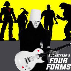 Buckethead Four Forms