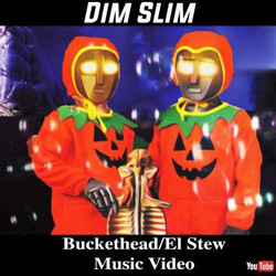 Dim Slim Buckethead