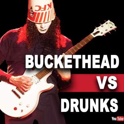 Buckethead vs Drunk fans