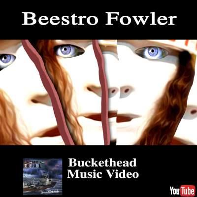 Beestro Fowler - Buckethead