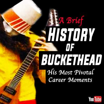 The History of Buckethead