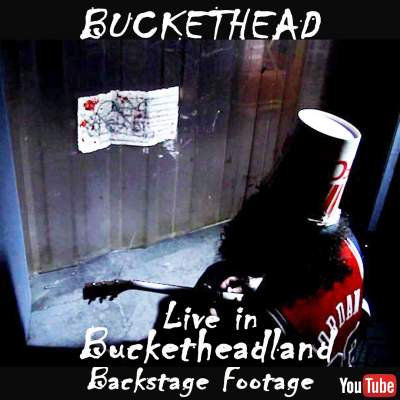 Live in Bucketheadland