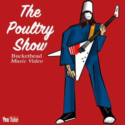 Buckethead Poultry Show