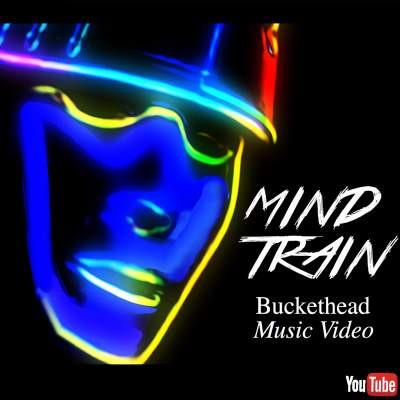 Buckethead Mind Train.jpg