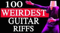 100 Weirdest Guitar Riffs
