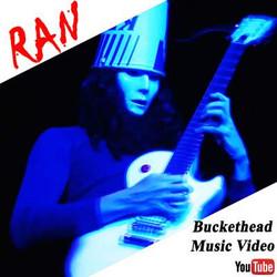 Buckethead RAN