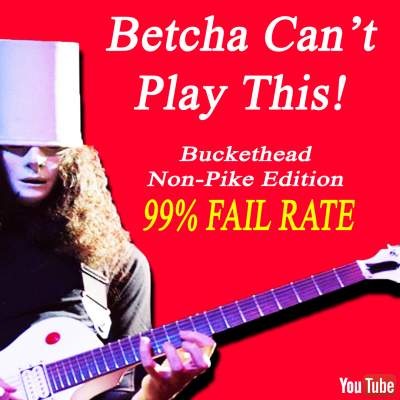 10 Buckethead Non-Pike Crazy Licks