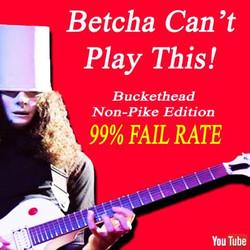 10 Buckethead Non-Pike Crazy Licks