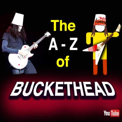 A to Z of Buckethead