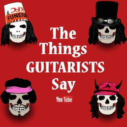 The Things Guitarists Say