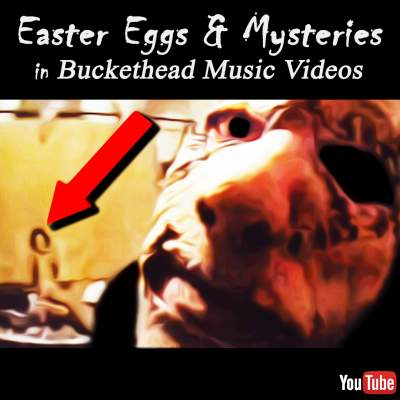 Buckethead Easter Eggs