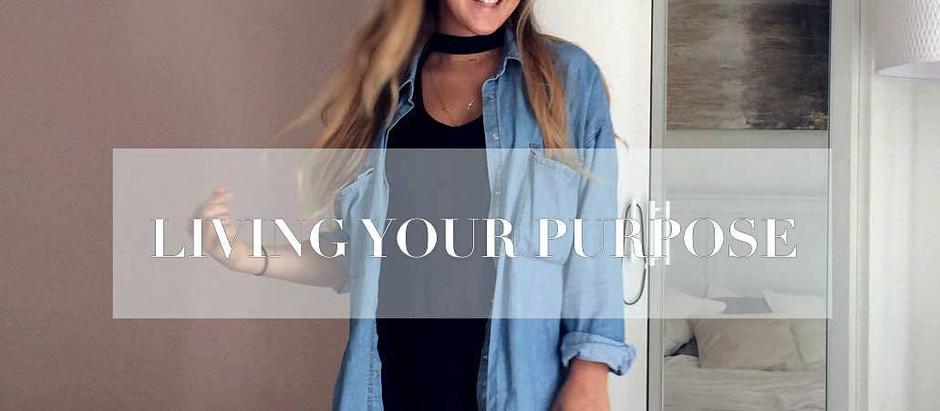Start living your purpose